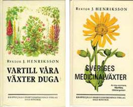 Vartill våra växter duga och Sveriges medicinalväxter av rektor Johannes Henriksson.