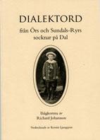 Dialektord från Örs och Sundals-Ryrs socknar på Dal